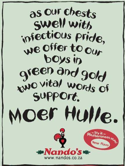 Nando's expresses support for the Springboks, the national rugby team. 'Moer hulle' translates roughly as 'fuck them'. You wouldn't say this in front of your grandmother.
